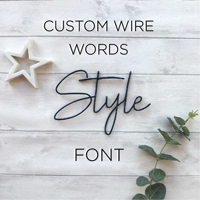 Wire Words - NEW - Style Font - Custom words - Black, Silver, Gold or Rose  Gold - Wire word wall art