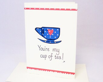 You're my cup of tea, tea cup card, friend card, tea lover gift, card for boyfriend, tea birthday card, my cup of tea, tea cup card