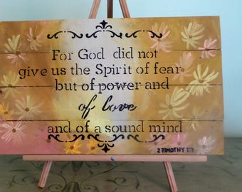 For God did not give us the spirit of fear but power love sound mind 2 Timothy 1:7 Hand painted scipture sign bible wood pallet wall art