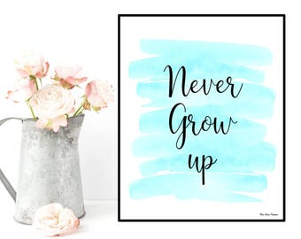 Peter Pan Nursery Decor Never Grow Up Quote Peter Pan Print Etsy