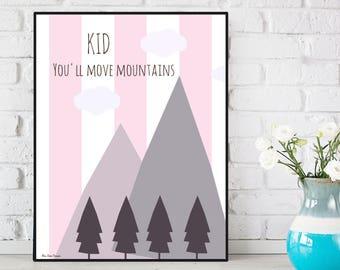 Nursery decor wall art, Kid you'll move mountains, Nursery quote print, Child room decor, Nursery girl decor, Art print, Baby girl gift