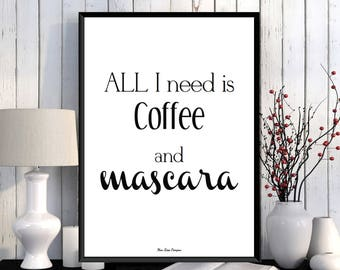 All I need is coffee and mascara quote, Black and white poster, Quote poster, Modern design, Home wall art decor, Printable art, Quote print