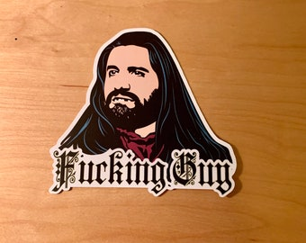 """What We Do in the Shadows Vinyl Sticker or Magnet- Nandor - """"F*cking Guy"""""""