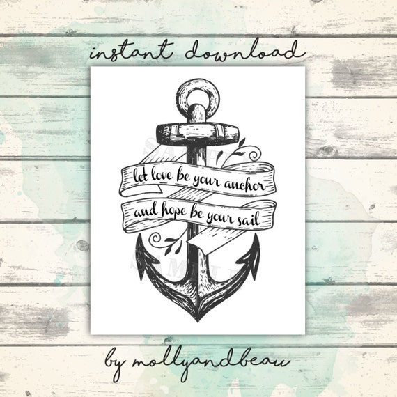 Nautical Theme Anchor Art, Nautical Theme Wedding, Sailing Quote, Let Love  be Your Anchor, Nautical Decor, Navy Wife, Anchor Print