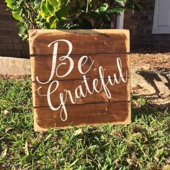 Be Grateful Be Grateful Sign Be Grateful Kitchen Be Grateful Wood Sign Be Grateful Rustic Wood Sign Be Grateful In Handmade