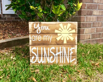 You Are My Sunshine / You are my sunshine sign / You are my sunshine wood sign
