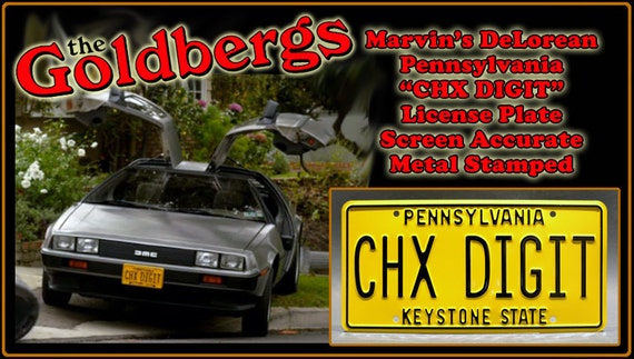 Marvin/'s DeLorean CHX DIGIT The Goldbergs Metal Stamped Vanity Prop License Plate