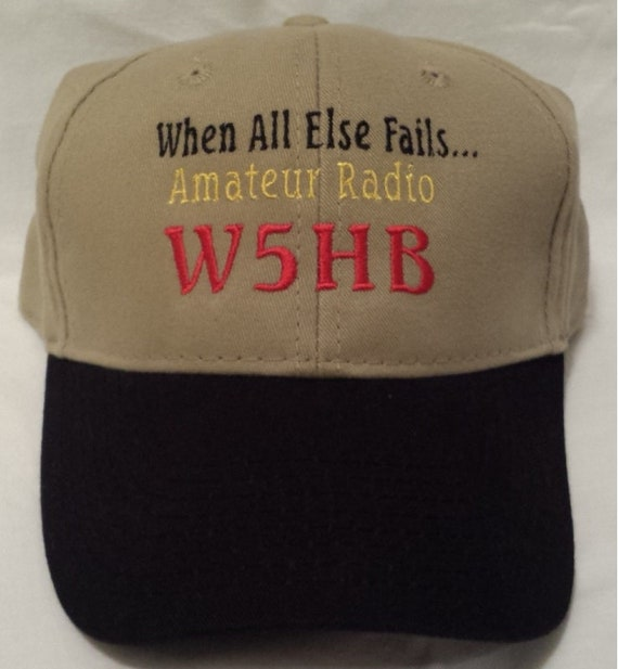 74bf779d10c83 Embroidered Call Sign When All Else Fails Hat Amateur Radio