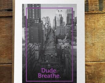 Dude. Breathe. - Uncommon Card