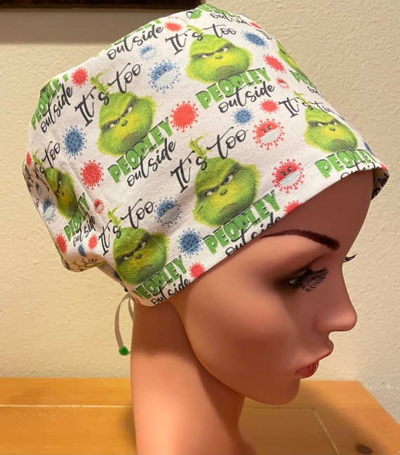 Women's Surgical Cap, Scrub Hat, Chemo Cap,  Grinch-It's to Peopley Outside