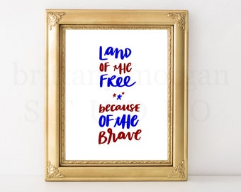 Land of the Free Because of the Brave *DIGITAL DOWNLOAD*