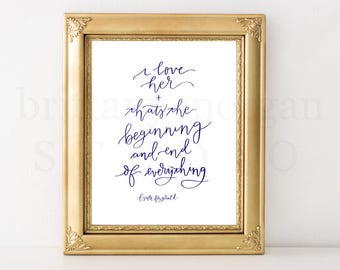 I love Her, and That's the Beginning and End of Everything   F. Scott Fitzgerald Quote *DIGITAL DOWNLOAD*