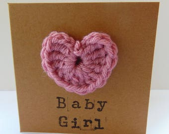 """Handmade """"Baby Girl"""" card with handmade crochet heart / Hand stamped / Get Well Soon / Happy Birthday / New Home / cards for her"""