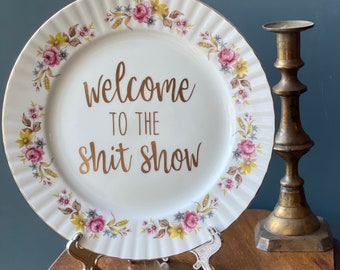 Welcome To The Shit Show - Rude Plate - Funny Housewarming Gift -  Swearing Decorative Plate - Unique Upcycled Wall Art - Bad Mom Present