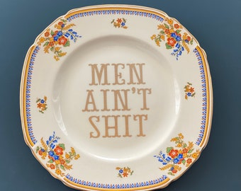 Men Ain't Shit - Smash The Patriarchy - Feminist Political Gift - Vintage China Plate - Feminism Quote - Inspired Decor - Snarky for Her