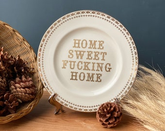 Home Sweet Fucking Home - Vintage China Plate Decor - Naughty Novelty Swearing Housewarming Gift for Adults  - Offensive Unwelcome Sign