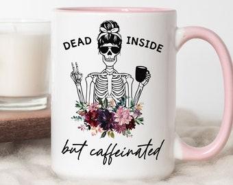 Dead Inside But Caffeinated Mug, Skeleton, Cute, Funny Coffee Mug, Halloween, Gift, Sky, Dead Inside, Fall, Gift For Mom, Mom Life, Tired