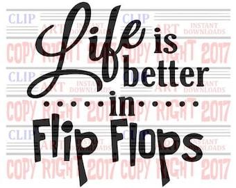 Life is better in flip flops svg file, Cutter Ready Clip Art, Scrapbooking Clip Art, Vinyl Cutter Clip Art, Embroidery Clip art, Clip Art