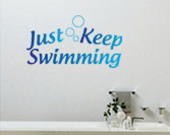 Just keep Swimming vinyl wall decal - Bathroom, laundry room, bubbles, spa, home decor, sticker, printable removable wall words - 0058