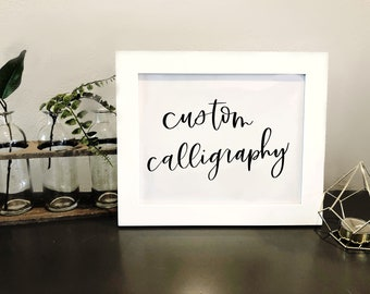 Custom Calligraphy - Modern Calligraphy - Custom Quote - Brush Calligraphy - Hand Lettering - Calligraphy Quote