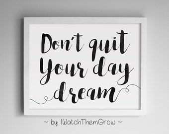 "Printable ""Don't Quit Your Daydream"" Art, Black Watercolor Inspirational Quote Art, Motivational Wall Art, 8x10 & 11x14 INSTANT DOWNLOAD"