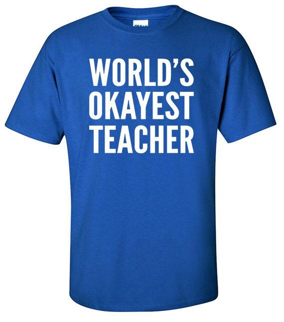 254ae5e721e Teacher Gift World s Okayest Teacher Teacher Present