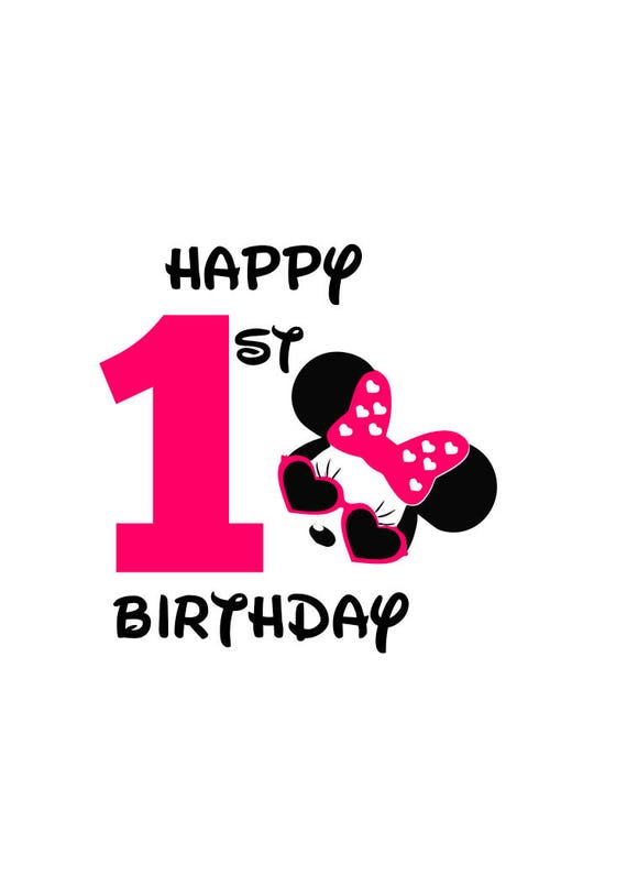 Minnie Mouse Happy 1st Birthday Girl Svg File Minnie Mouse