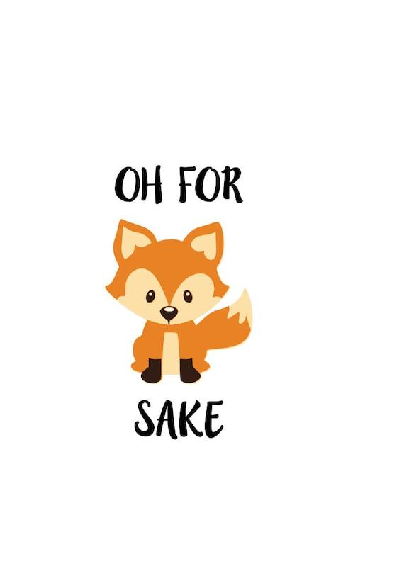 Oh For Fox Sake Svg Fox Svg Svg File Png File Dxf File Etsy
