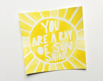 """You Are Ray of Sunshine - 4x4"""" Original Watercolor Painting"""