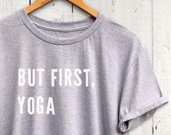 But First Yoga Tshirt, Yoga Shirt, Womens Yoga Tee, Cute Yoga Shirt, Yoga Apparel, Yoga Tshirt for Women