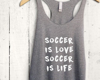 6b77f9bf9eae9f Soccer Is Love Soccer Is Life Tank Top - Soccer Tank Top