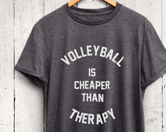 acbd4ba86 Volleyball Is Cheaper Than Therapy Tshirt - Volleyball Tshirt, Cute Volleyball  Shirt, Funny Volleyball Shirt, Shirt for Volleyball Player