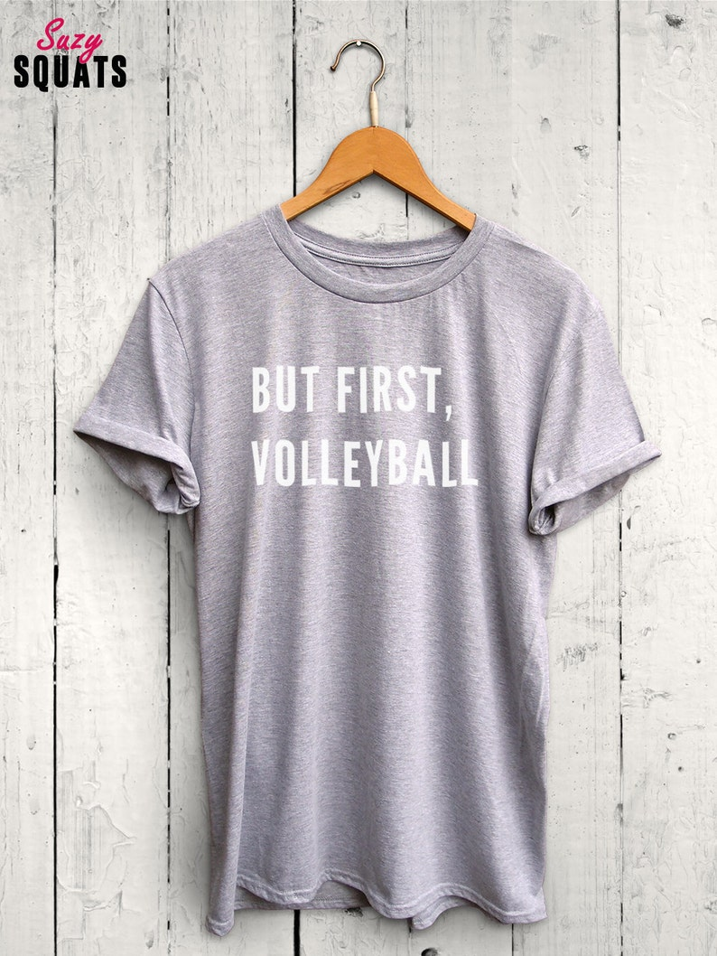 01cedf50d But First Volleyball Shirt Volleyball T shirt Funny | Etsy