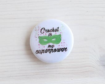 Crochet is my superpower -  gift for crocheters - crocheter pin - pin for crocheters - crochet badge - crochet superhero pin - geeky crochet