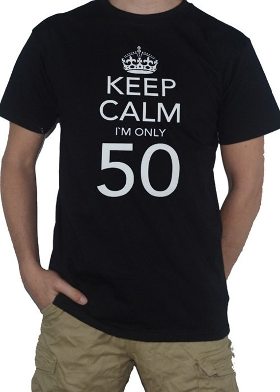 50th Birthday Gift // Present Top NEW Keep Calm I`m Only 50 Funny T-SHIRT!
