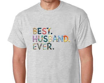 Best Husband Ever T-Shirt 100% Cotton Best St Valentines Day Gift for Husband Unique T Shirts