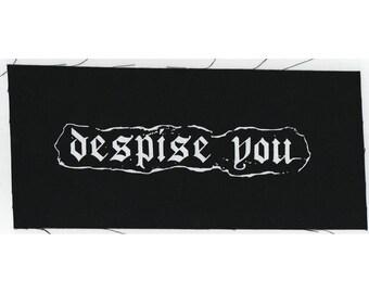 Despise You Patch