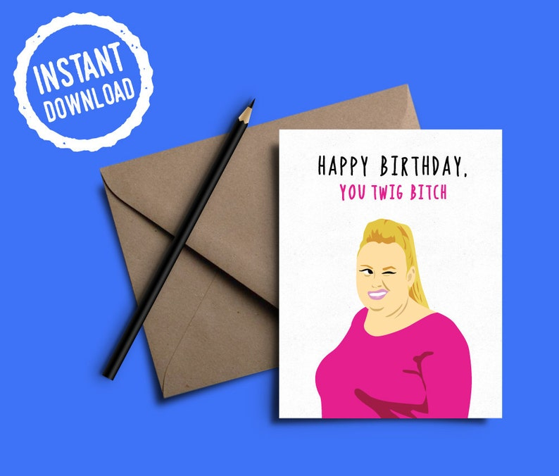 Pitch Perfect Fat Amy Card | Pitch Perfect Movie| Rebel Wilson | Birthday  Card | Instant Download