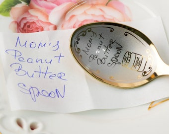 Personalized Handwriting Moms Peanut Butter spoon Handwriting Custom Engraved Personalize gift Actual Personalize Engraving Handwriting Gift