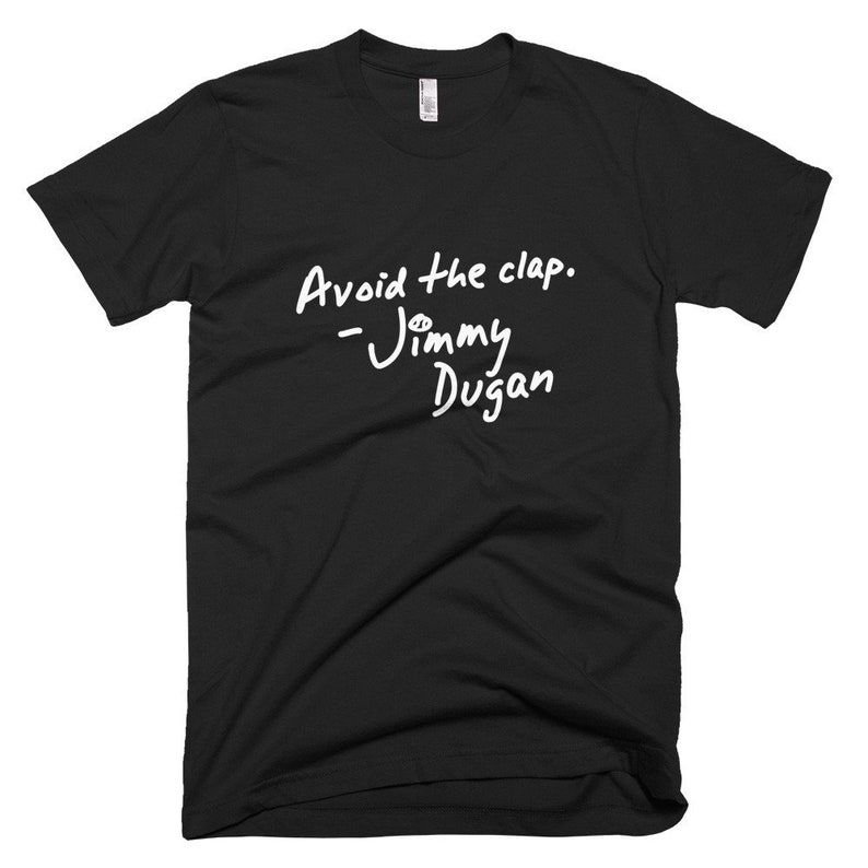 A League Of Their Own Mens T-Shirt Avoid The Clap Jimmy image 0