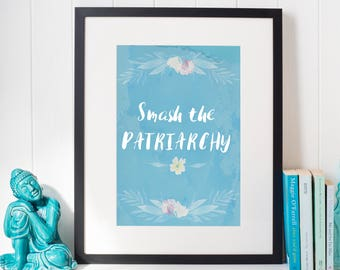 Smash the Patriarchy, Feminist Print, Feminism Poster, Feminist Art, Nasty Woman, Fuck Trump, Graphic Design, Girl Power, Typography Print