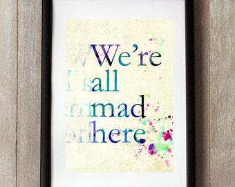 Alice in Wonderland Print, We're All Mad Here, Wonderland Poster, Wonderland Wall Art, Lewis Carroll, Wonderland Decor, Rorschach Print