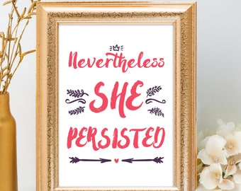 Feminist Poster, Nevertheless She Persisted, Mother's Day Print, Feminist Art, Feminism Poster, Nasty Woman, Female Empowerment, Fuck Trump
