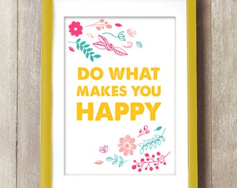 Happiness Print, Happiness Quote, Happiness Poster, Do What Makes You Happy, Happy Typography Print, Happiness Wall Art, Inspirational Art