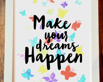 Wall art, wall quote, wall saying, inspirational, make your dreams happen, A4 size, girls decor, butterflies, colourful
