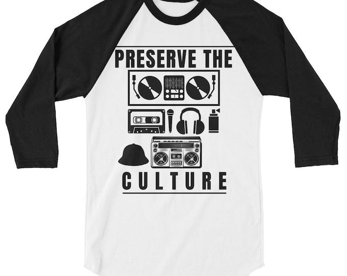 Featured listing image: Preserve the Culture Hip Hop  Black Culture Rap 3/4 sleeve raglan shirt