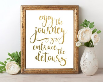 Enjoy The Journey Embrace the Detours Gold Foil Print FREE US SHIPPING