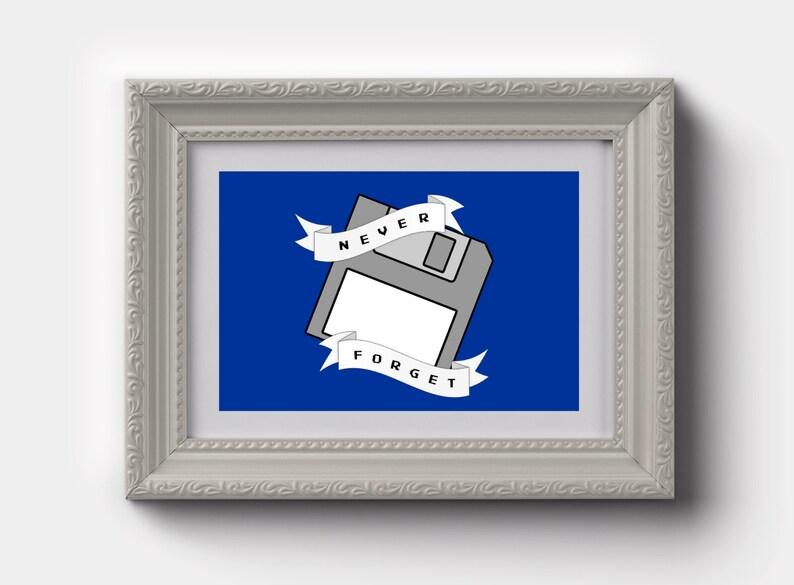 Never Forget Floppy Disc, Retro Art Print, Vintage Computing, Digital Art,  Geeky Art Print, Retro Gift, Geeky Gift Idea, Geek Wall Art