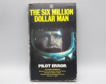 "1970's Six Million Dollar Man ""Pilot Error"" Paperback Novel - By Jay Barbee - Lee Majors Cover - Star Book, 1976"