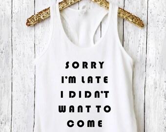 Sorry I'm Late Tank, Workout Shirt, Running Shirt, Workout Tank, Graphic Tee, Yoga Shirt, Yoga Tank, Funny Workout Tank, Gym Shirt, SILT